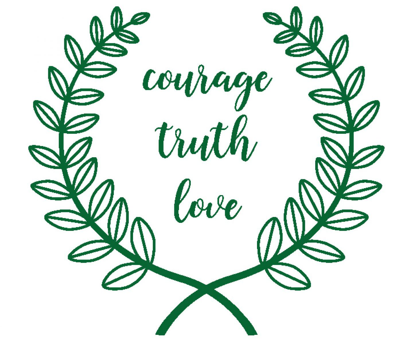 Courage Truth Love